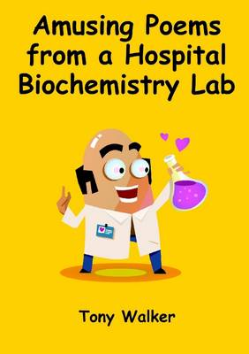 Amusing Poems from a Hospital Biochemistry Lab (Paperback)