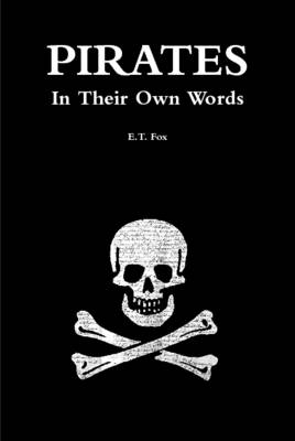 Pirates in Their Own Words (Hardback)