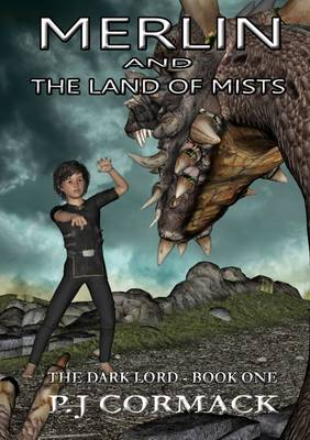 Merlin and the Land of Mists Book One: the Dark Lord (Paperback)