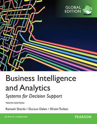 Business Intelligence and Analytics: Systems for Decision Support (Paperback)