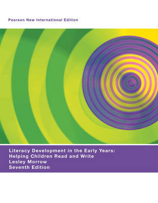 Literacy Development in the Early Years: Helping Children Read and Write (Paperback)