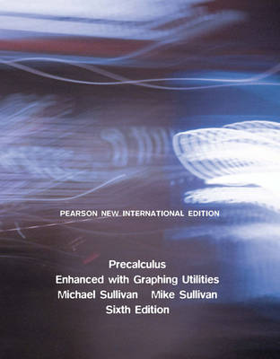 Precalculus Enhanced with Graphing Utilities: Enhanced with Graphing Utilities (Paperback)