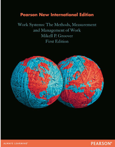 Work Systems: The Methods, Measurement & Management of Work (Paperback)