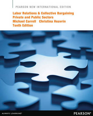 Labor Relations and Collective Bargaining: Private and Public Sectors (Paperback)