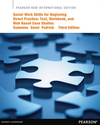 Social Work Skills for Beginning Direct Practice: Text, Workbook, and Interactive Web Based Case Studies (Paperback)