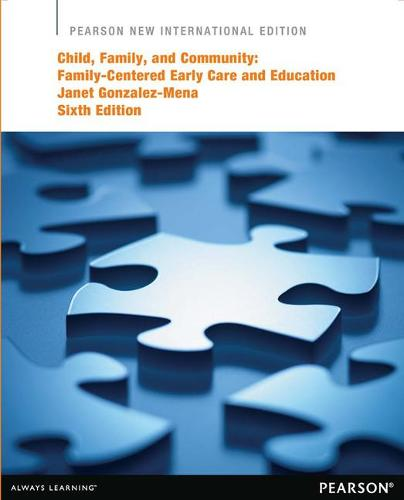 Child, Family, and Community: Family-Centered Early Care and Education (Paperback)