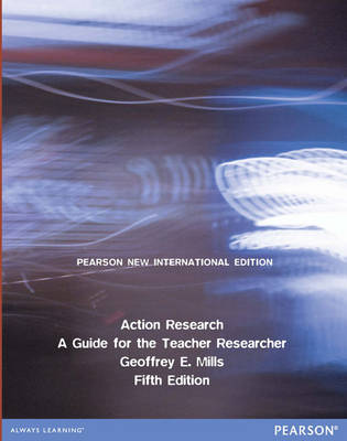 Action Research: A Guide for the Teacher Researcher (Paperback)