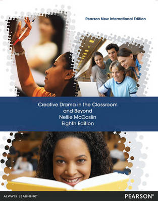 Creative Drama in the Classroom and Beyond (Paperback)