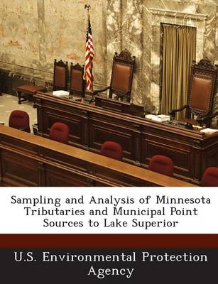 Sampling and Analysis of Minnesota Tributaries and Municipal Point Sources to Lake Superior (Paperback)