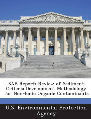 Sab Report: Review of Sediment Criteria Development Methodology for Non-Ionic Organic Contaminants (Paperback)
