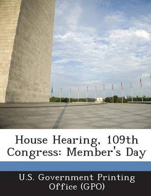 House Hearing, 109th Congress: Member's Day (Paperback)