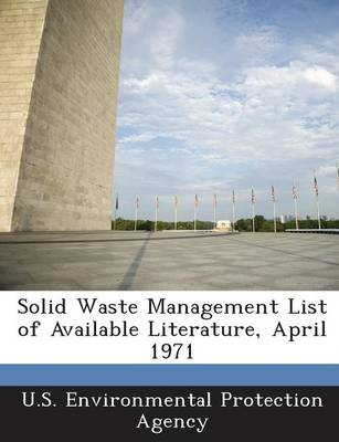 Solid Waste Management List of Available Literature, April 1971 (Paperback)