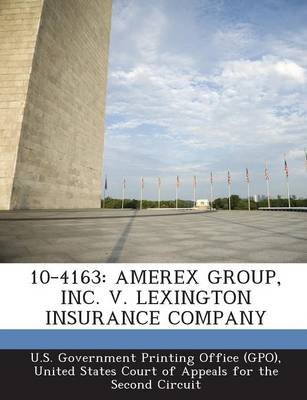 10-4163: Amerex Group, Inc. V. Lexington Insurance Company (Paperback)