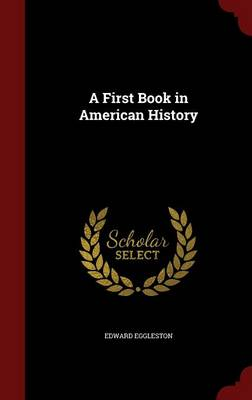 A First Book in American History (Hardback)