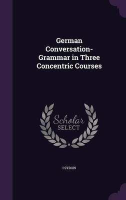 Cover German Conversation-Grammar in Three Concentric Courses