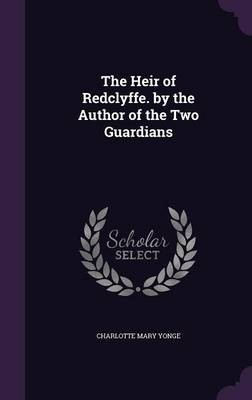 Cover The Heir of Redclyffe. by the Author of the Two Guardians