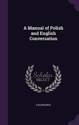 Cover A Manual of Polish and English Conversation