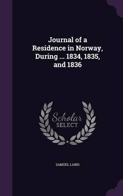 Cover Journal of a Residence in Norway, During ... 1834, 1835, and 1836