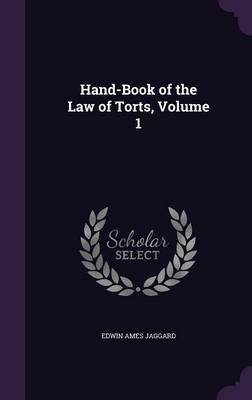 Cover Hand-Book of the Law of Torts, Volume 1