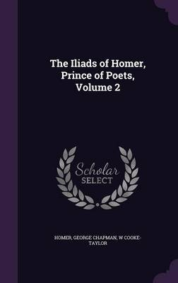 Cover The Iliads of Homer, Prince of Poets, Volume 2