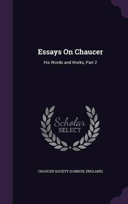 Cover Essays on Chaucer: His Words and Works, Part 2