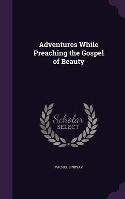 Cover Adventures While Preaching the Gospel of Beauty