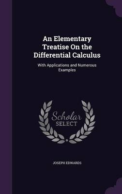 Cover An Elementary Treatise on the Differential Calculus: With Applications and Numerous Examples