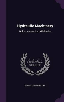 Cover Hydraulic Machinery: With an Introduction to Hydraulics