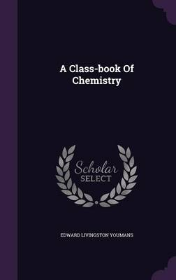 Cover A Class-Book of Chemistry