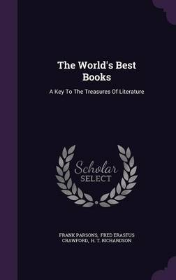 Cover The World's Best Books: A Key to the Treasures of Literature
