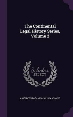 Cover The Continental Legal History Series, Volume 2