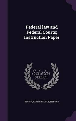 Federal Law and Federal Courts; Instruction Paper