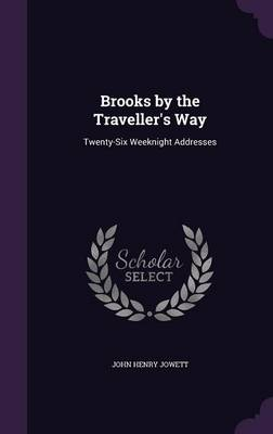 Cover Brooks by the Traveller's Way: Twenty-Six Weeknight Addresses