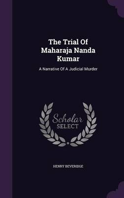 Cover The Trial of Maharaja Nanda Kumar: A Narrative of a Judicial Murder