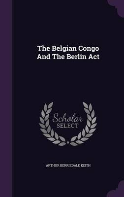 Cover The Belgian Congo and the Berlin ACT