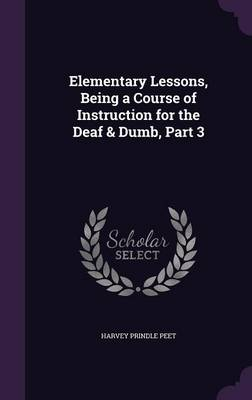 Elementary Lessons, Being a Course of Instruction for the Deaf & Dumb, Part 3