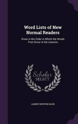 Cover Word Lists of New Normal Readers: Given in the Order in Which the Words First Occur in the Lessons