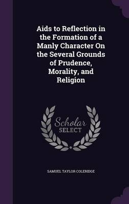 Cover AIDS to Reflection in the Formation of a Manly Character on the Several Grounds of Prudence, Morality, and Religion