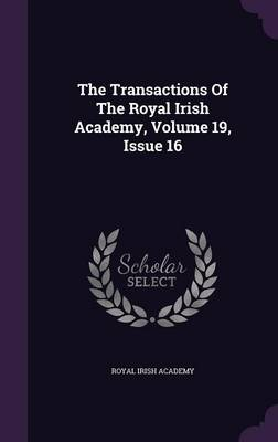 Cover The Transactions of the Royal Irish Academy, Volume 19, Issue 16