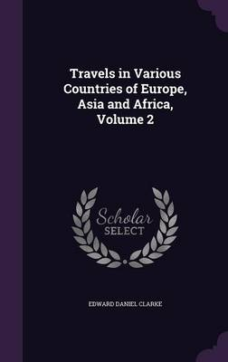 Cover Travels in Various Countries of Europe, Asia and Africa, Volume 2