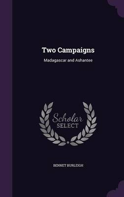 Cover Two Campaigns: Madagascar and Ashantee