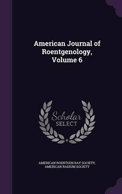 Cover American Journal of Roentgenology, Volume 6