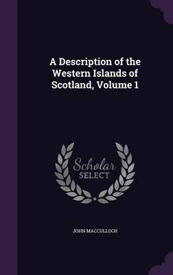Cover A Description of the Western Islands of Scotland, Volume 1
