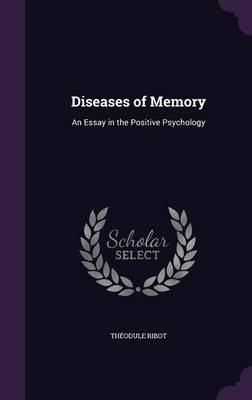 Cover Diseases of Memory: An Essay in the Positive Psychology