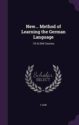 Cover New... Method of Learning the German Language: 1st & 2nd Courses