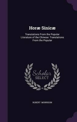Cover Horae Sinicae: Translations from the Popular Literature of the Chinese: Translations from the Popular