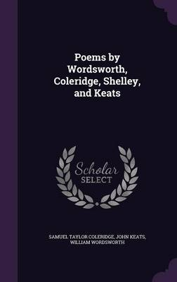 Cover Poems by Wordsworth, Coleridge, Shelley, and Keats