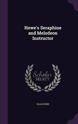 Cover Howe's Seraphine and Melodeon Instructor