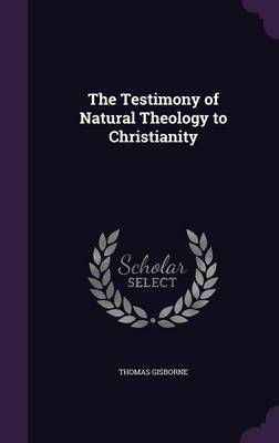 Cover The Testimony of Natural Theology to Christianity