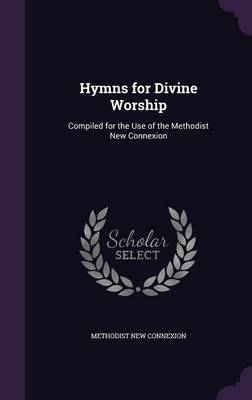 Cover Hymns for Divine Worship: Compiled for the Use of the Methodist New Connexion